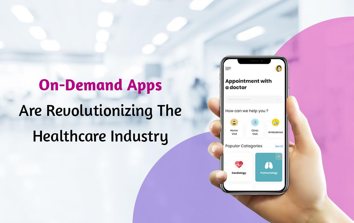 On-demand healthcare app development service