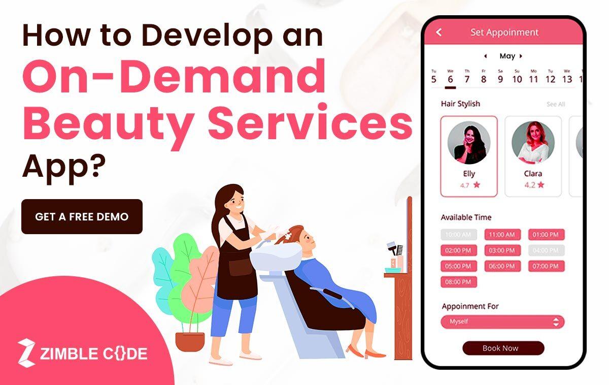 How to Develop an On-demand Beauty Services App? | ZimbleCode Blog